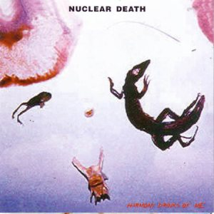 Nuclear Death - Harmony Drinks of Me cover art