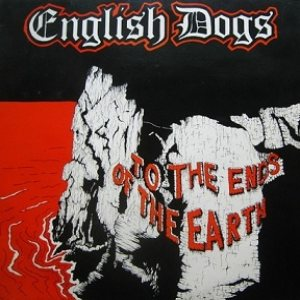 English Dogs - To the Ends of the Earth cover art