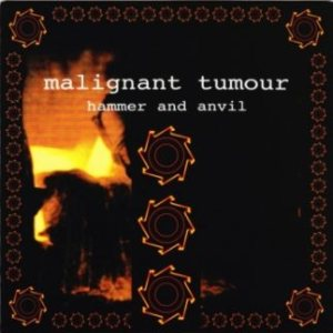 Malignant Tumour - Hammer and Anvil / Absurd Society cover art