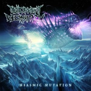 Abhorrent Decimation - Miasmic Mutation cover art