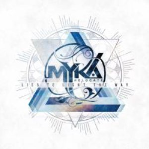Myka, Relocate - Lies to Light the Way cover art