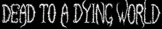 Dead to a Dying World logo