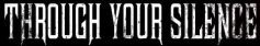 Through Your Silence logo