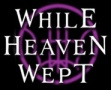 While Heaven Wept logo
