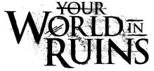 Your World In Ruins logo