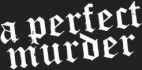 A Perfect Murder logo