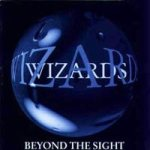 Wizards - Beyond the Sight