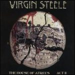 Virgin Steele - The House of Atreus: Act II