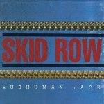 Skid Row - Subhuman Race