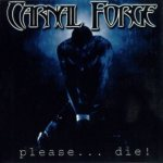 Carnal Forge - Please...Die!