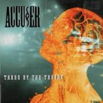 Accu§er - Taken by the Throat