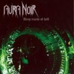 Aura Noir - Deep Tracts of Hell