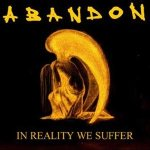 Abandon - In Reality We Suffer