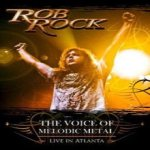 Rob Rock - The Voice of Melodic Metal - Live in Atlanta