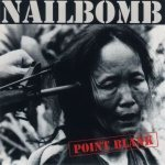 Nailbomb - Point Blank
