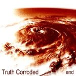 Truth Corroded - End
