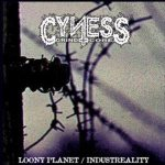 Cyness - Loony Planet/Industreality