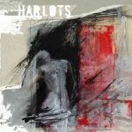 Harlots - The Woman You Saw Is the Great City That Rules over the Kings of the Earth