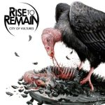 Rise to Remain - City of Vultures