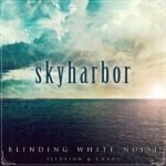 Skyharbor - Blinding White Noise: Illusion & Chaos