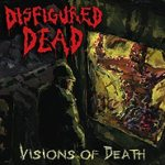 Disfigured Dead - Visions of Death
