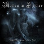 Mourn in Silence - Until the Stars Won't Fall