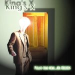 King's X - Please Come Home... Mr. Bulbous