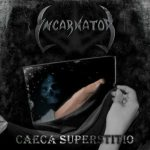 Incarnator - Caeca Superstitio