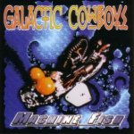 Galactic Cowboys - Machine Fish