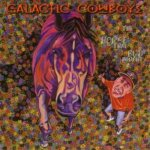 Galactic Cowboys - The Horse That Bud Bought