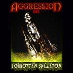 Aggression - Forgotten Skeleton