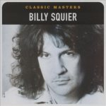 Billy Squier - Classic Masters