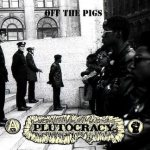 Plutocracy - Off the Pigs