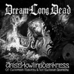 DreamLongDead - AriseHowlingDarkness: of Cyclopean Masonry & Non-Euclidean Geometry