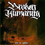 Broken Humanity - Left To Suffer