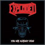 Exploded - You are Already Dead