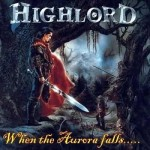 Highlord - When the Aurora Falls...