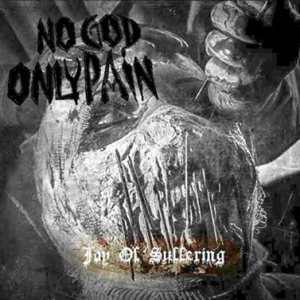 No God Only Pain - Joy of Suffering cover art