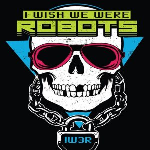 I Wish We Were Robots - Just Give In cover art