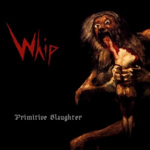Whip - Primitive Slaughter cover art