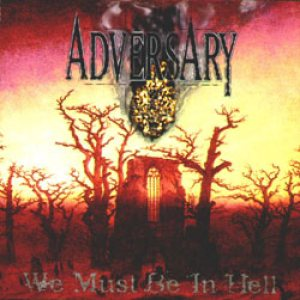 Adversary - We Must Be in Hell cover art