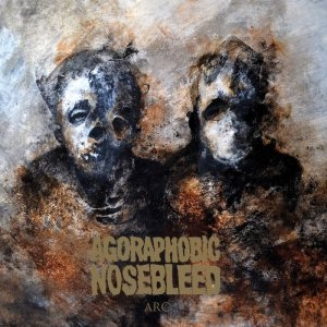 Agoraphobic Nosebleed - Arc cover art