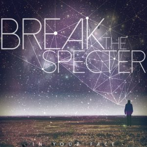 In Your Face - Break the Specter cover art