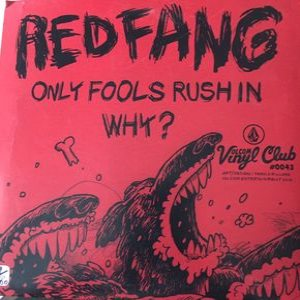 Red Fang - Only Fools Rush in / Why? cover art