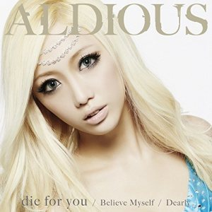 Aldious - Die for You / Dearly / Believe Myself cover art