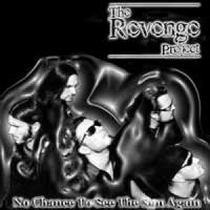 The Revenge Project - No Chance to See the Sun Again cover art