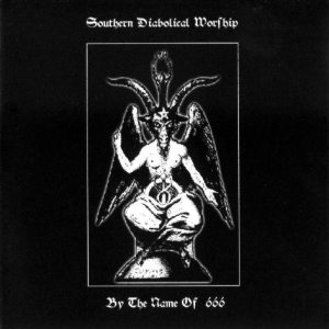 South of Heaven / 天葬 - Southern Diabolical Worship / By the Name of 666 cover art