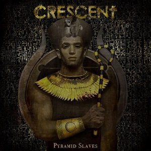 Crescent - Pyramid Slaves cover art