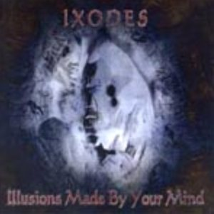 Ixodes - Illusions Made By Your Mind cover art