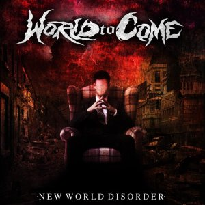 World To Come - New World Disorder cover art